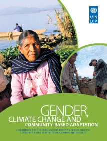 Gender, Climate Change, and Community Based Adaptation: A Guidebook For Designing And Implementing Gender-Sensitive Community-Based Adaptation Programmes And Projects