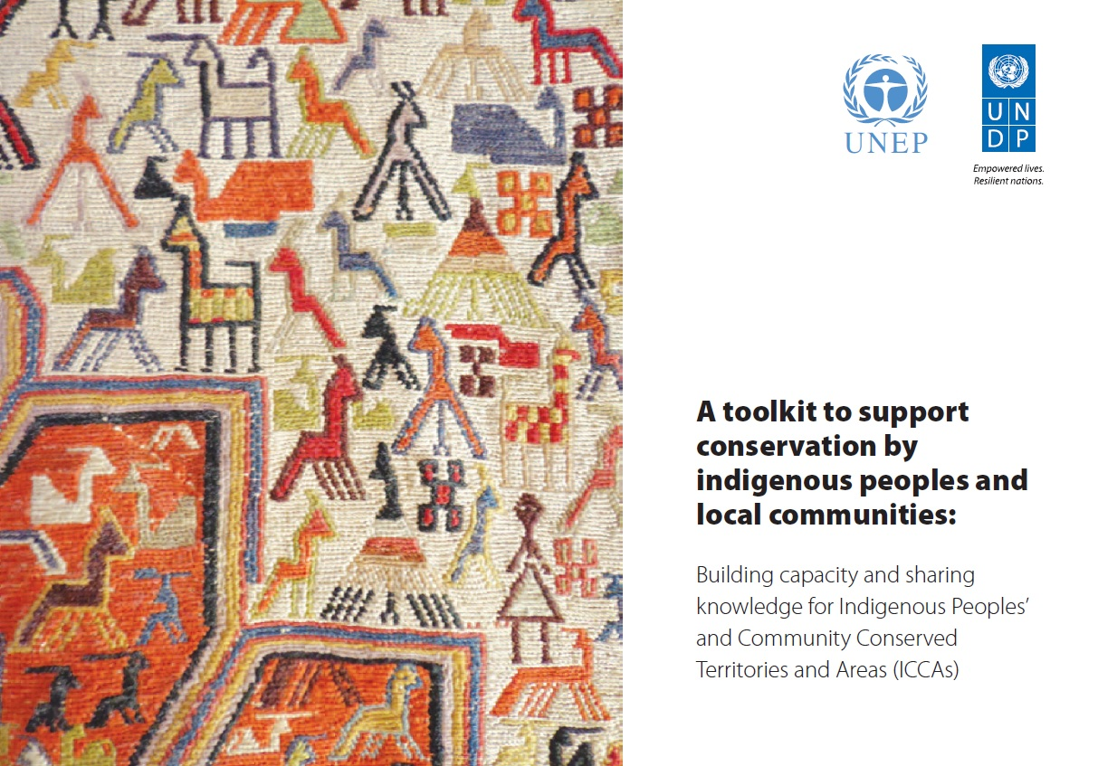 A toolkit to support conservation by indigenous peoples and local communities: Building capacity and sharing knowledge for Indigenous Peoples and Community Conserved Territories and Areas -ICCAs
