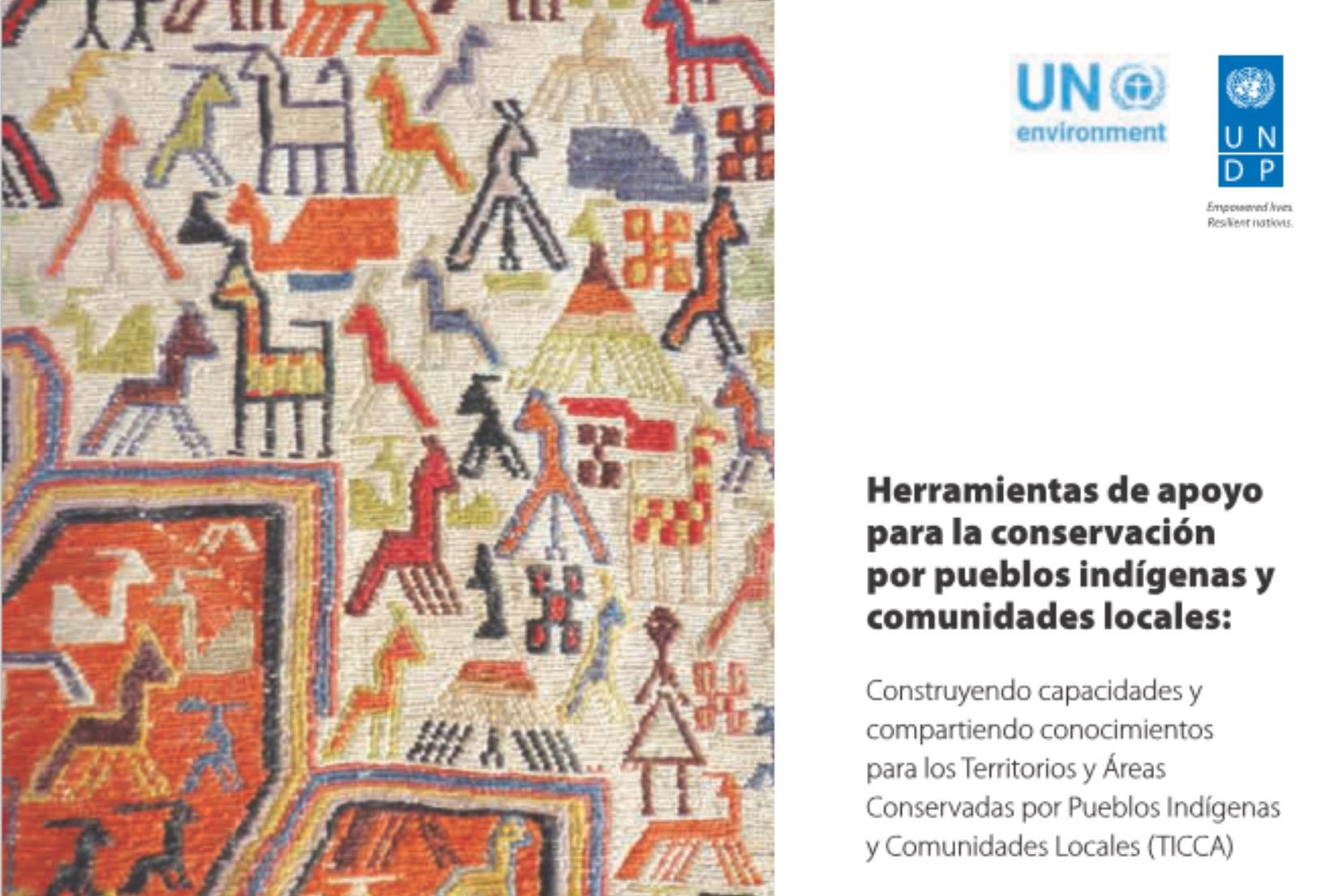 Herramientas de apoyo para la conservación por pueblos indígenas y comunidades locales  (Spanish version of ICCA Toolkit)