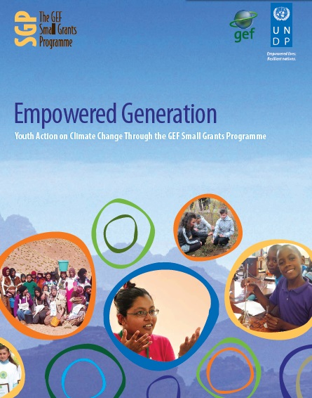 Empowered Generation:Youth Action on Climate Change Through the GEF Small Grants Programme, 2013