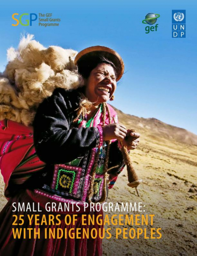 STRENGTHENING GEF SGP SUPPORT TO INDIGENOUS PEOPLES- A 25 YEAR REVIEW